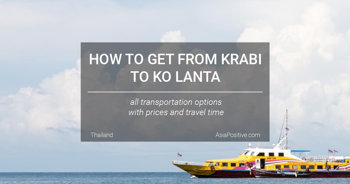 How faster, more interesting or cheaper to get from the airport and Krabi town to the hotel on Koh Lanta island: all types of transport, prices and travel time. | How to get from Krabi to Koh Lanta | Travelling in Asia with AsiaPositive.com