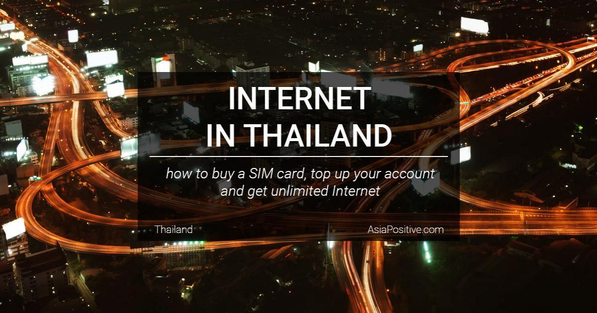 How to buy a SIM card, how much unlimited internet costs, how to top up your account and use the mobile Internet in Thailand. | Travelling in Asia with AsiaPositive.com