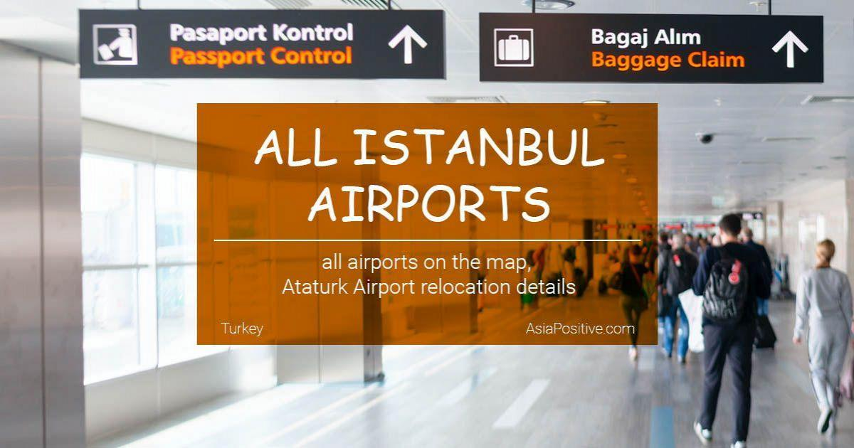 All Three Istanbul Airports in 2019 | all airports on the map,  Ataturk Airport relocation details | Travel with AsiaPositive.com